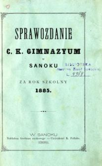 Sprawozdanie C.K. Gimnazyum w Sanoku za rok szkolny 1885