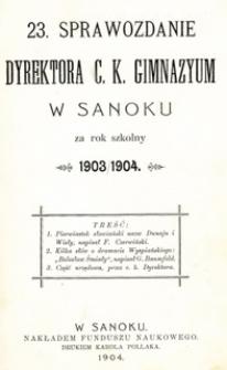 23. Sprawozdanie Dyrektora C.K. Gimnazyum w Sanoku za rok szkolny 1903/1904