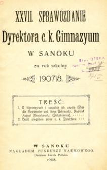 XXVII. Sprawozdanie Dyrektora c.k. Gimnazyum w Sanoku za rok szkolny1907/8
