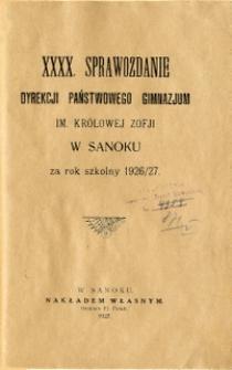 XXXX. Sprawozdanie Dyrekcji Państwowego Gimnazjum im. Królowej Zofji w Sanoku za rok szkolny 1926/1927